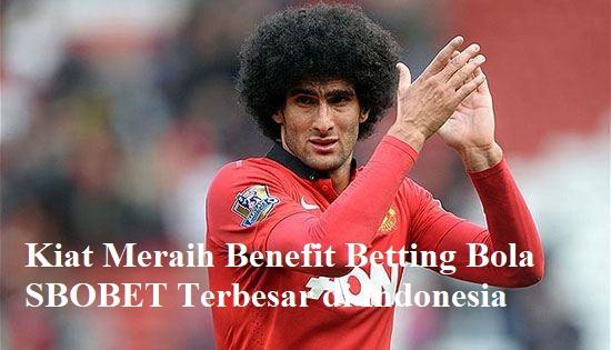 Kiat Meraih Benefit Betting Bola SBOBET Terbesar di Indonesia
