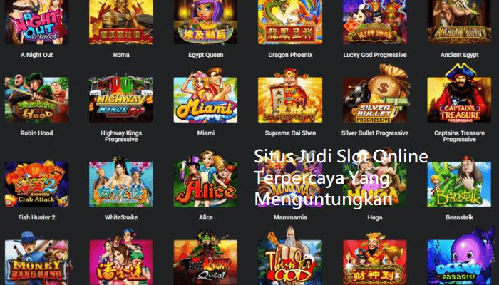 Situs Judi Slot Online Terpercaya Yang Menguntungkan