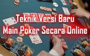 Trik Versi Baru Dalam Game IDN Poker 88