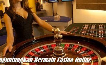 Tips Menguntungkan Bermain Casino Online