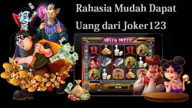 Rahasia Mudah Dapat Uang dari Joker123