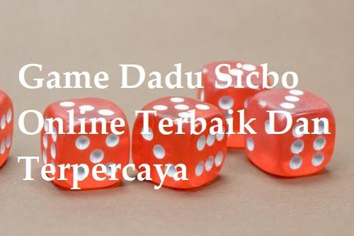 Game Dadu Sicbo Online Terbaik Dan Terpercaya